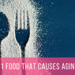 The #1 Food that CAUSES you to age faster