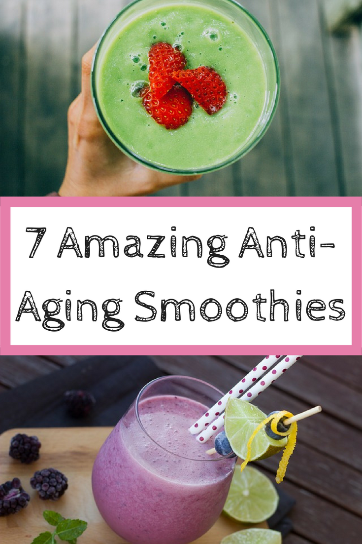 7 Amazing Anti-Aging Smoothies for beautiful skin and radiant health