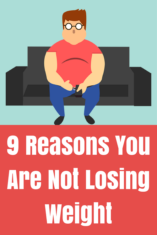 9 Reasons You Are Not Losing Weight