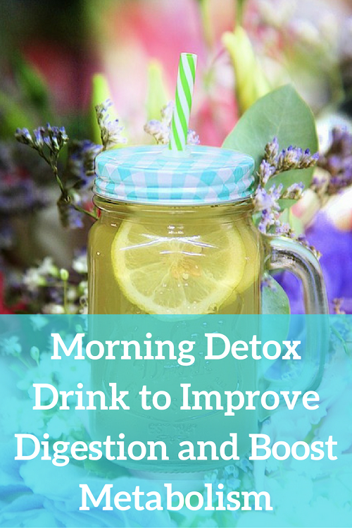 Morning Detox Drink to Improve Digestion and Boost Metabolism