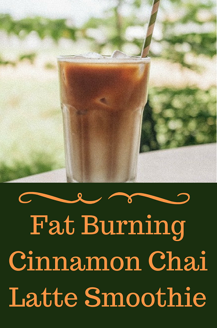 Fat Burning Cinnamon Chai Latte Smoothie - Tastes great and boosts your metabolism