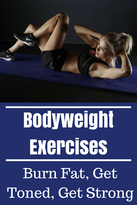 Bodyweight Exercises, burn fat fast, tone your body and build functional strength