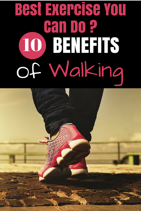 Best Exercise You Can Do? 10 Benefits of walking just 30 minutes per day.