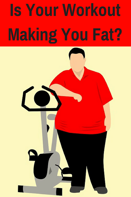 Is Your Workout Making You Fat?