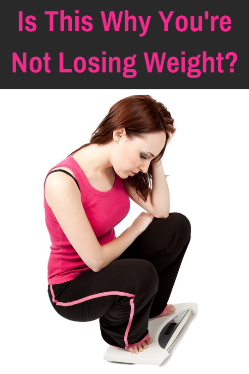 Is this why you are not losing weight? If you've been struggling to lose weight... this might be the reason.