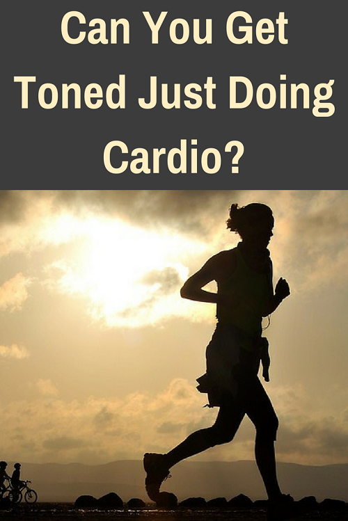 Can You Get Toned Just Doing Cardio? Is cardio enough to get that toned body? Or should you consider stepping off the treadmill every now and than to pick up some weights?