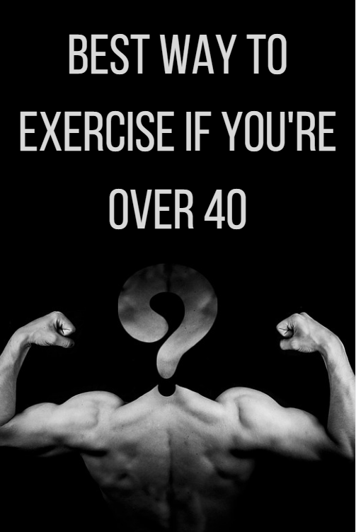 What's the best way to exercise when you're over 40?