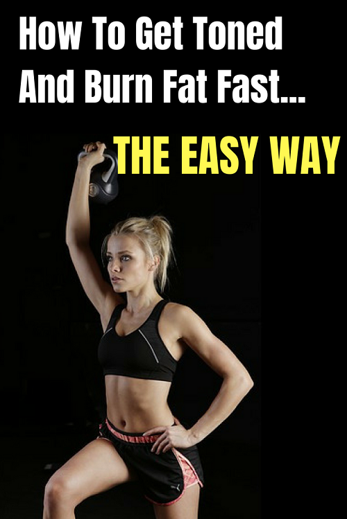 How to get toned and burn fat fast - the easy way. Simple principles to get rid of unwanted fat and tone your body. No more complicated diets or spending hours in the gym.
