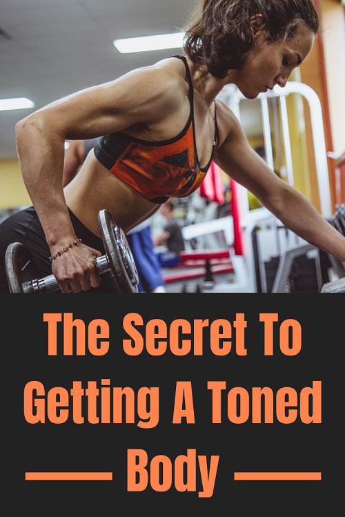 The Secret To Getting A Toned Body