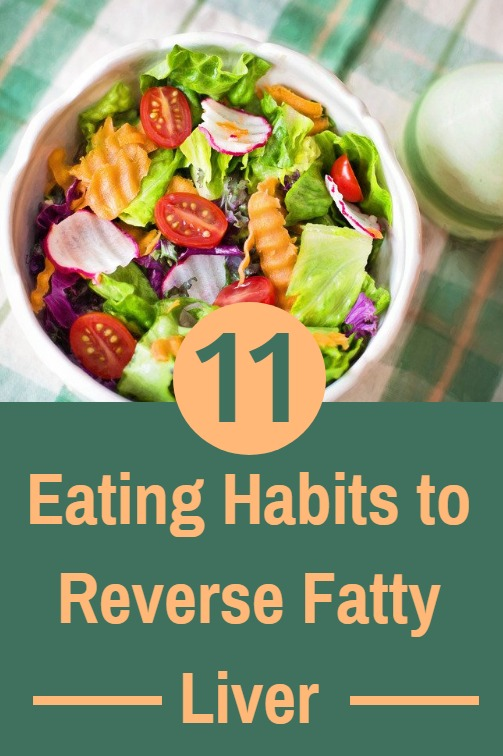 11 Simple eating habits that will help you prevent or even reverse fatty liver.