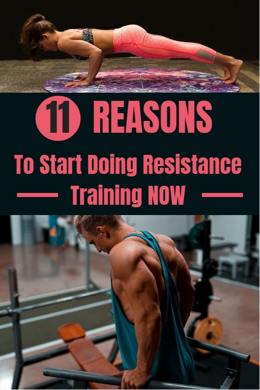 11 Reasons why you should start doing resistance training now.