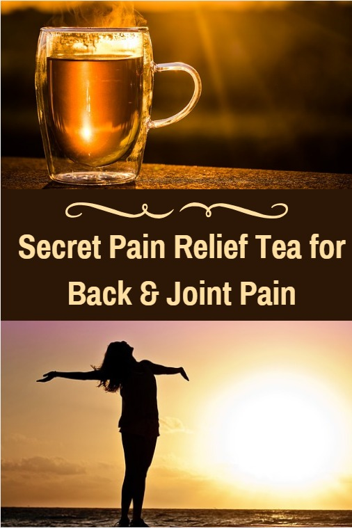 Secret Pain Relief Tea for Back & Joint Pain. This easy to make tea also has anti-inflammatory properties and numerous other health benefits.