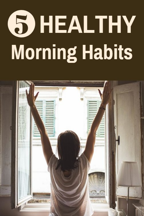 5 Healthy morning habits that will boost your health, increase your energy, rev your metabolism and get you off to a great start of your day.