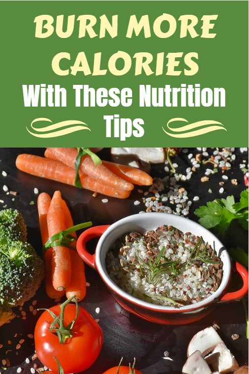 Born more calories with these simple nutrition tips. Eating healthy and burning fat naturally doesn't have to be hard. Some simple changes to your eating habits can go a long way.