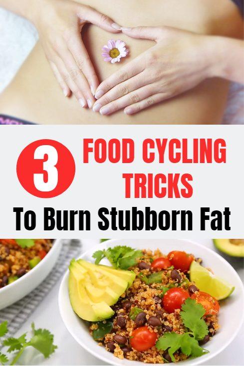 3 Simple food cycling tricks to burn stubborn fat.