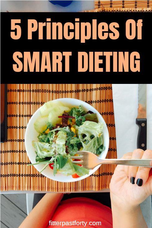 5 principles of smart dieting. No matter what diet you follow, these principles will increase your chances of success. #weightloss #diet
