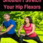When you shouldn't stretch you hip flexors. Yes, tight hip flexors are all the buzz right now and many people suffer from them... mainly due to excessive sitting. However, this is one case when stretching them will do more harm than good.