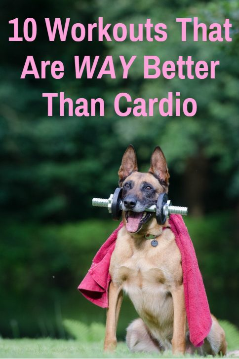 10 Workouts that are way better than cardio. Want to get lean and toned? Get off the treadmill and try these instead.