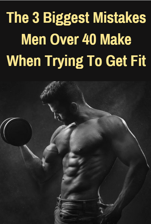 The 3 biggest mistakes men over 40 make when trying to get fit.