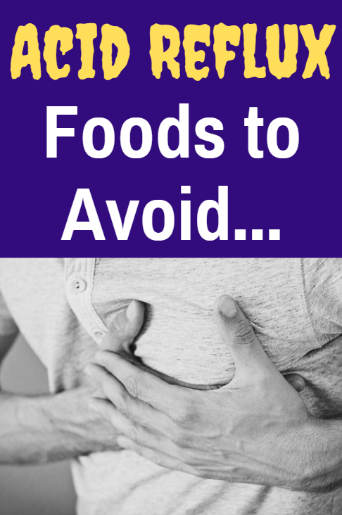 Acid reflux - foods to avoid. If you suffer from heartburn or GERD these are some foods you will definitely want to remove from your diet.