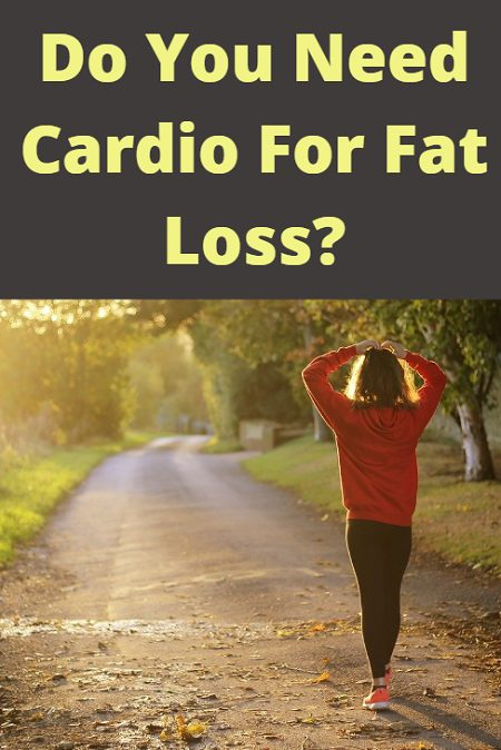 Do you need cardio for fat loss? How effective is steady state cardio when it comes to burning fat?
