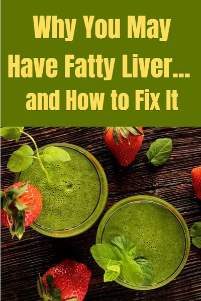 Why you may have fatty liver and what you can do to fix it naturally.