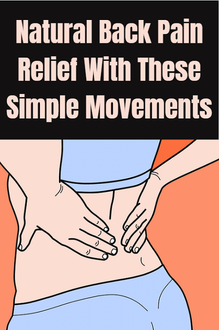Natural back pain relief with these simple movements.