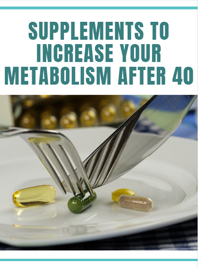 Supplements to increase metabolism after 40