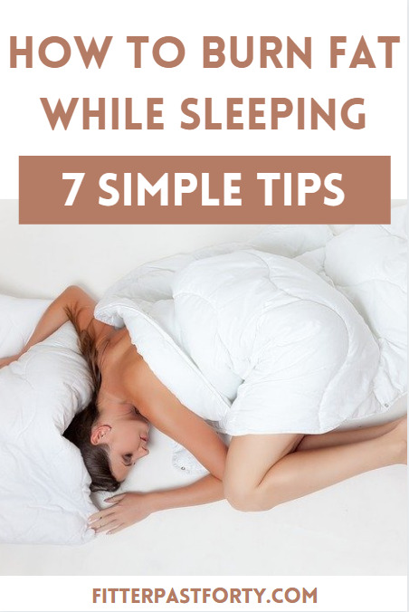 How to burn fat while sleeping - 7 simple tips.