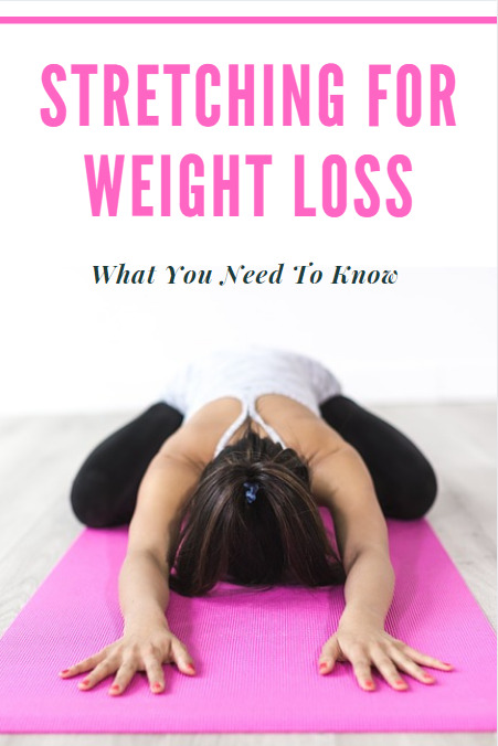 Stretching for weight loss - what you need to know.
